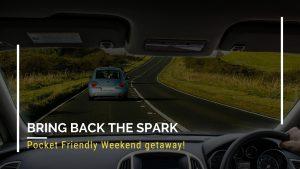 Pocket Friendly Weekend getaway