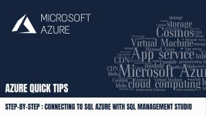 Quick Tip Connecting to SQL Azure Database with SQL Management Studio Step By StepQuick Tip Connecting to SQL Azure Database with SQL Management Studio Step By StepQuick Tip Connecting to SQL Azure Database with SQL Management Studio Step By Step