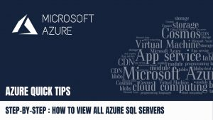 Quick Tip How to view all Azure SQL Servers via Azure PortalStep by Step