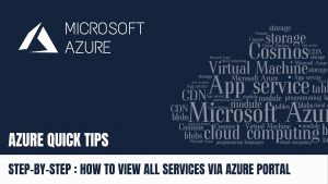 Quick Tip How to view all Services via Azure Portal Step by Step